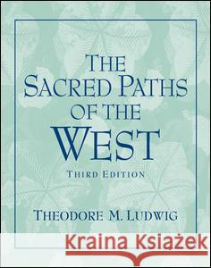 Sacred Paths of the West Theodore M. Ludwig 9780131539068