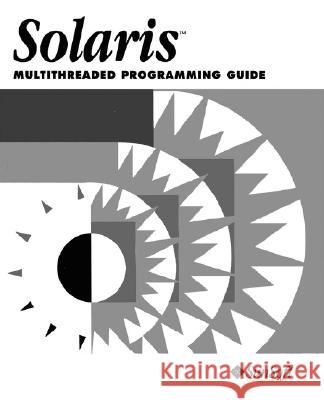 Solaris Multithreaded Programming Guide SunSoft Technology 9780131608962