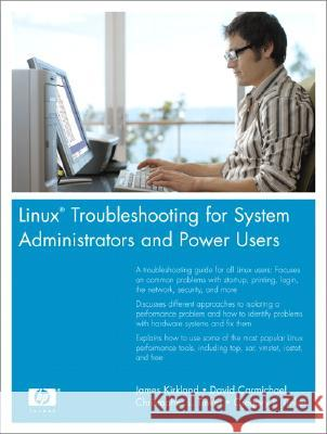 Linux Troubleshooting for System Administrators and Power Users James Kirkland Gregory L. Tinker Christopher L. Tinker 9780131855151