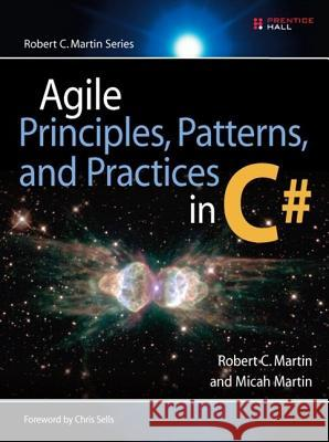 Agile Principles, Patterns, and Practices in C# Robert C. Martin Micah Martin 9780131857254