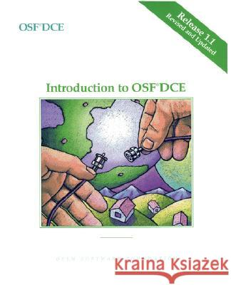 OSF DCE Introduction to Osf, DCE Release 1.1 Open Software                            Software Found Ope Open Software Foundation 9780131858107