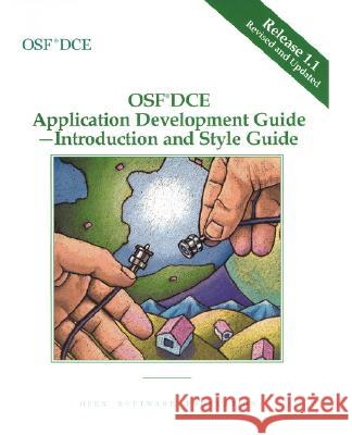 OSF DCE Application Development Guide, Volume I: Introduction and Style Guide Release 1.1 Open Software                            Software Found Ope Open Software Foundation 9780131858770