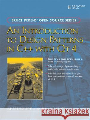 An Introduction to Design Patterns in C++ with Qt 4 Alan Ezust Paul Ezust 9780131879058