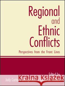 Regional and Ethnic Conflicts: Perspectives from the Front Lines George E. Irani Judy Carter Vamik D. Volkan 9780131894280