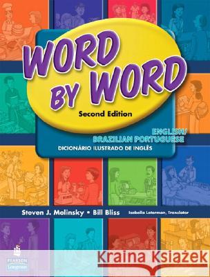 Word by Word Picture Dictionary English/Brazilian Portuguese Edition Steven J. Molinsky Bill Bliss 9780131916333 Pearson Education ESL