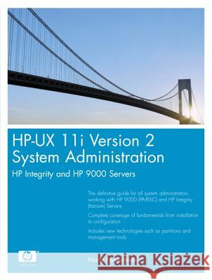 HP-UX 11i Version 2 System Administration: HP Integrity and HP 9000 Servers Marty Poniatowski 9780131927599