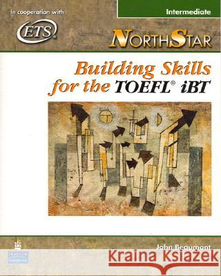 NorthStar: Building Skills for the TOEFL iBT, Intermediate Student Book John Beaumont 9780131937062