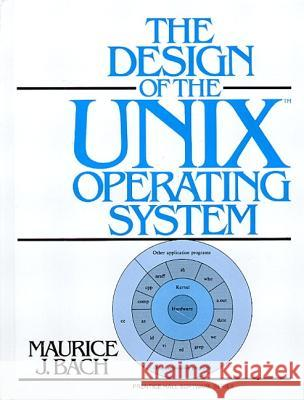 The Design of the Unix Operating System Maurice J. Bach 9780132017992