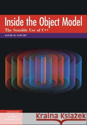 Inside the Object Model: The Sensible Use of C++ David M. Papurt Staff Papur Richard S. Wiener 9780132073660