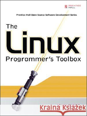 The Linux Programmer's Toolbox John Fusco 9780132198578