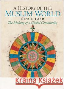 A History of the Muslim World Since 1260: The Making of a Global Community Vernon Egger 9780132269698