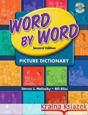 Word by Word Picture Dictionary with Wordsongs Music CD [With CD] Steven J. Molinsky Bill Bliss 9780132358385 Pearson Education ESL
