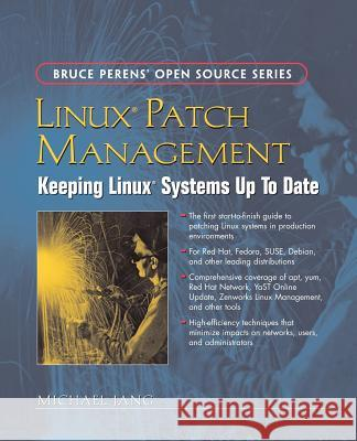 Linux Patch Management: Keeping Linux Systems Up to Date Michael Jang 9780132366755