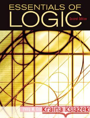 Essentials of Logic Irving M. Copi Carl Cohen Daniel E. Flage 9780132380348