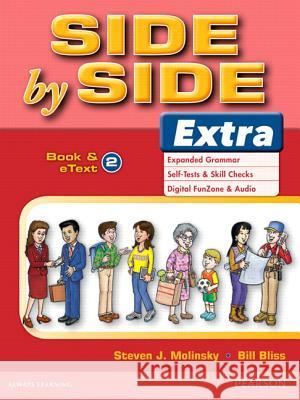 Side by Side Extra 2 Student Book & eText Steven J. Molinsky Bill Bliss Richard E. Hill 9780132458856 Pearson Education ESL
