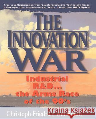 The Innovative War Christoph-Fried Vo Braun Christoph-Fried Von Christoph-Fried Von Braun 9780132681780