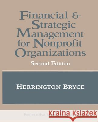 The Financial and Strategic Management for Non-Profit Organizations Herrington Bryce 9780133775730