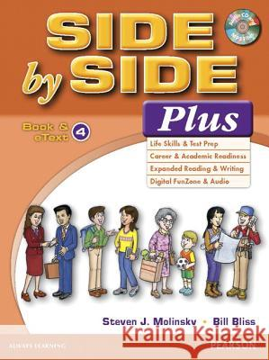 Side by Side Plus 4 Book & eText with CD Steven J. Molinsky Bill Bliss 9780133829051 Pearson Education ESL