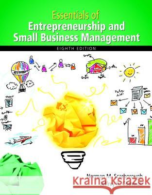 Essentials of Entrepreneurship and Small Business Management Norman M. Scarborough Jeffrey R. Cornwall 9780133849622