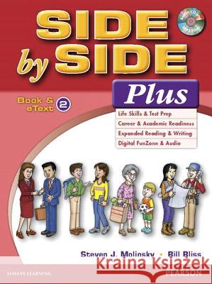 Side by Side Plus 2 Student Book and Etext with Activity Workbook and Digital Audio /Value Pack Steven J. Molinsky Bill Bliss 9780134346670 Pearson Education ESL