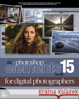 The Photoshop Elements 15 Book for Digital Photographers KELBY, SCOTT 9780134609485