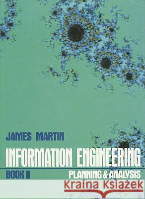 Information Engineering Book II: Planning and Analysis James Martin Martin 9780134648859