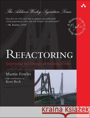 Refactoring: Improving the Design of Existing Code  9780134757599