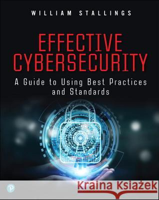 Effective Cybersecurity William Stallings 9780134772806