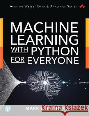 Machine Learning with Python for Everyone Mark Fenner 9780134845623