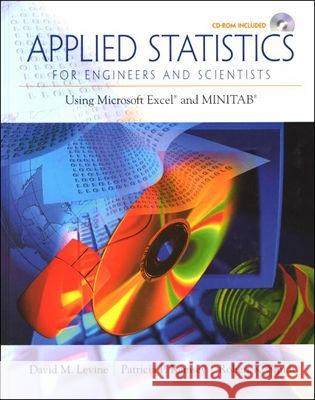Applied Statistics for Engineers and Scientists: Using Microsoft Excel & Minitab [With CDROM] David M. Levine Patricia Ramsey Robert Smidt 9780134888019