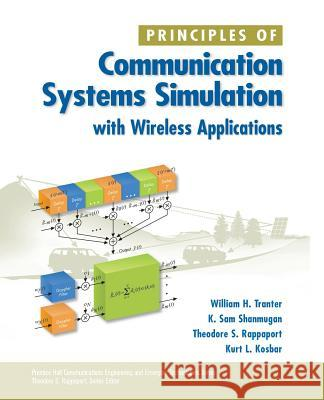 Principles of Communication Systems Simulation with Wireless Applications William H. Tranter Kurt L. Kosbar K. Sam Shanmugan 9780134947907