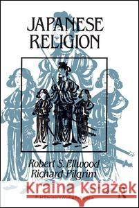 Japanese Religion: A Cultural Perspective Robert S. Ellwood Richard B. Pilgrim 9780135092828 Prentice Hall