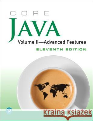 Core Java, Volume II--Advanced Features Cay S. Horstmann 9780135166314