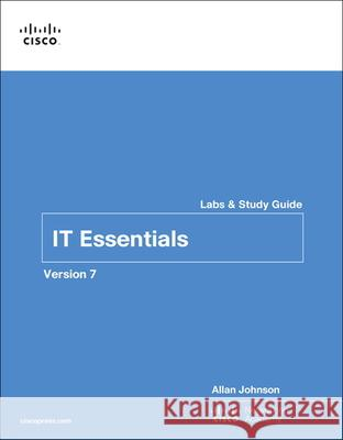 IT Essentials Labs and Study Guide Version 7 Allan Johnson 9780135612033