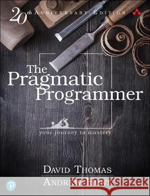 The Pragmatic Programmer: journey to mastery Thomas, David; Hunt, Andrew 9780135957059 Addison Wesley