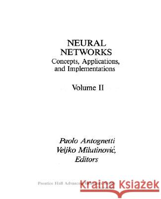 Neural Networks: Concepts, Applications, and Implementations, Vol. II Paolo Antognetti 9780136127635