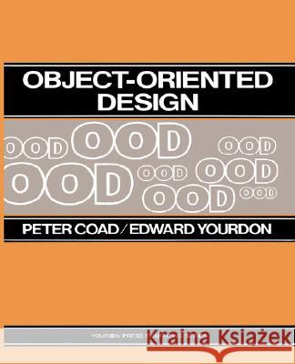 Object-Oriented Design Peter Coad Edward Yourdon Edward Yourdan 9780136300700