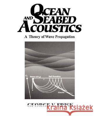 Ocean and Seabed Acoustics George V. Frisk 9780136301127
