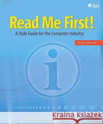 Read Me First! : A Style Guide for the Computer Industry. Ed.: Sun Technical Publications Sun Technical Publications 9780137058266
