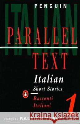 Italian Short Stories 1: Parallel Text Edition Various                                  Raleigh Trevelyan 9780140021967 Penguin Books