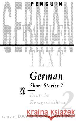 German Short Stories 2 Various                                  David Constantine 9780140041194 Penguin Books