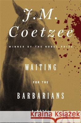 Waiting for the Barbarians J. M. Coetzee 9780140061109 Penguin Books