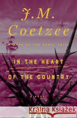 In the Heart of the Country J. M. Coetzee 9780140062281 Penguin Books