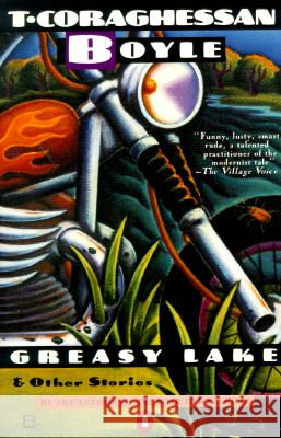 Greasy Lake & Other Stories T. Coraghessan Boyle 9780140077810