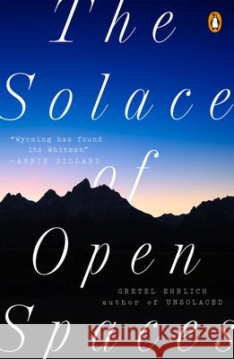 The Solace of Open Spaces Gretel Ehrlich 9780140081138