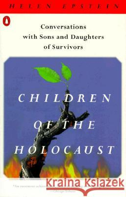 Children of the Holocaust: Conversations with Sons and Daughters of Survivors Helen Epstein 9780140112849