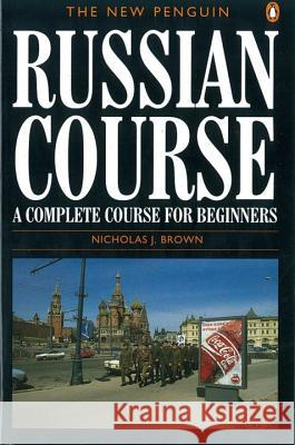 The New Penguin Russian Course Nicholas J. Brown 9780140120417