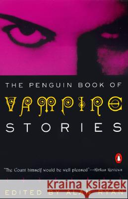 Vampire Stories, the Penguin Book of Various                                  Alan Ryan 9780140124453 Penguin Books