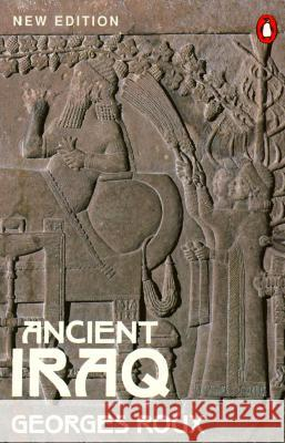 Ancient Iraq: Third Edition Georges Roux 9780140125238