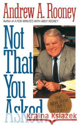 Not That You Asked... Andy Rooney Andrew A. Rooney 9780140131727